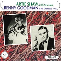 Artie Shaw & His New Music, Benny Goodman & His Orchestra 1935 — Benny Goodman & His Orchestra, Artie Shaw & His New Music, Artie Shaw & His New Music, Benny Goodman & His Orchestra