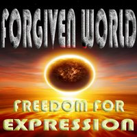 Freedom for Expression — Forgiven World