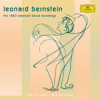 Bernstein: The 1953 American Decca Recordings — Леонард Бернстайн, New York Stadium Symphony Orchestra [Orchestra], New York Stadium Symphony Orchestra