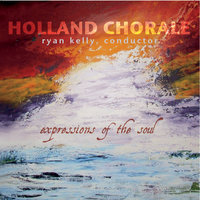 Expressions of the Soul — Holland Chorale & Ryan Kelly