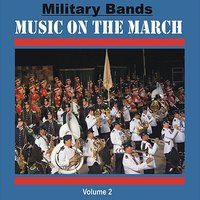Military Bands - Music on the March, Vol. 2 — сборник