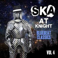 Ska at Knight - Blue Beat Classics, Vol. 4 — сборник