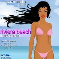 Kevin Sander Guide To Riviera Beach House  Session — сборник