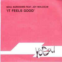 It Feels Good — Soul Survivors, Joy Malcolm