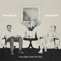 Love Has Come For You — Steve Martin, Edie Brickell