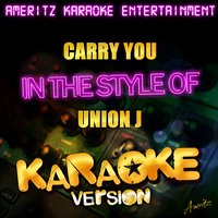 Carry You (In the Style of Union J) - Single — Ameritz Top Tracks