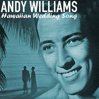 Hawaiian Wedding Song — Andy Williams
