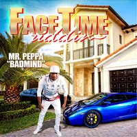 Badmind (Face Time Riddim) — Mr. Peppa