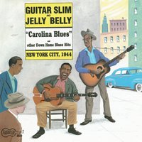 Carolina Blues — Guitar Slim and Jelly Belly