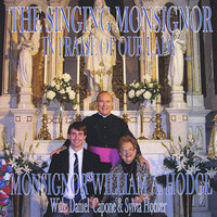 The Singing Monsignor In Praise of Our Lady) — MONSIGNOR HODGE