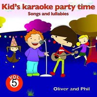 Kid's Karaoke Party Time, Vol. 5 — Phil, Oliver