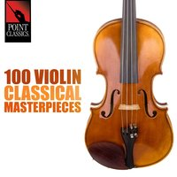 100 Violin Classical Masterpieces — William Croft, Robert Saxton