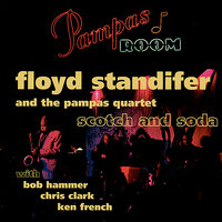 Scotch and Soda — Chris Clark, Bob Hammer, Ken French, The Pampas Quartet, Floyd Standifer