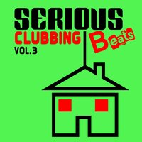 Serious Beats Clubbing, Vol.3 — сборник