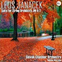 Janacek: Suite for String Orchestra JW 6/2 — Slovak Chamber Orchestra & Bohdan Warchal