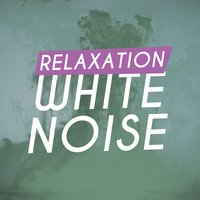 Relaxation: White Noise — Relax Meditate Sleep