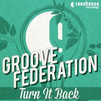 Turn It Back — Groove Federation