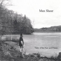 Tales of the Past and Future — Max Sheer