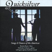 Quicksilver: Songs & Dances of the Americas — Bonita Boyd, Nicholas Goluses