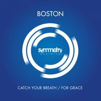 Catch Your Breath / For Grace — Boston