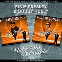 """Make Mine A Double"" - Two Great Albums For The Price Of One — Buddy Holly, Elvis Presley"