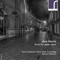 Ave Maria: Music for Upper Voices — Rebecca Clarke, Kenneth Leighton, John Tavener, Diana Burrell, Judith Bingham, Stevie Wishart