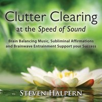 Clutter Clearing at the Speed of Sound — Steven Halpern, Paul Horn, Jai Uttal, Paul McCandless