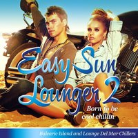 Easy Sun Lounger, Born to Be Cool Chillin, Vol.2 — сборник