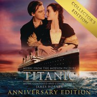 Titanic: Original Motion Picture Soundtrack - Collector's Anniversary Edition — James Horner