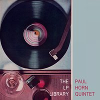 The Lp Library — Paul Horn Quintet