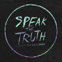 Speak The Truth... Even If Your Voice Shakes — Speak The Truth... Even If Your Voice Shakes