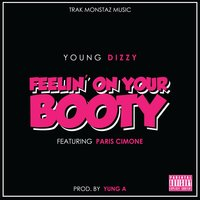 Feelin' On Your Booty (feat. Paris Cimone) — Young Dizzy