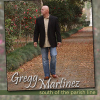 South of the Parish Line — Gregg Martinez