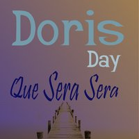 Que Sera Sera — Doris Day