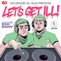 Let's Get Ill — Base Attack feat. Layzee, Kid Kenobi feat. Alex Preston