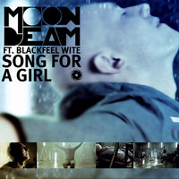 Song For A Girl — Moonbeam feat. Blackfeel Wite