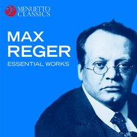 Max Reger - Essential Works — сборник