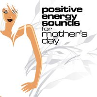 Positive Energy Sounds For Mum — Instrumental