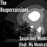 Suspicious Minds — The Reapercussions, Ms Monica