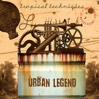Tropical Techniques — Urban Legend