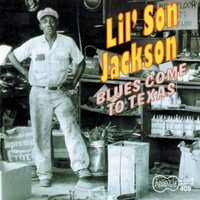 "Blues Come To Texas — Melvin ""Lil' Son"" Jackson"