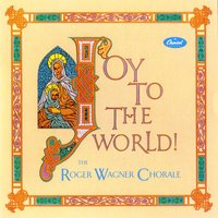Joy To The World — Roger Wagner Chorale