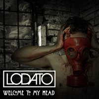 Welcome To My Head — Lodato