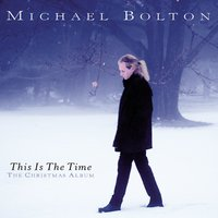 This Is The Time - The Christmas Album — Michael Bolton, Георг Фридрих Гендель, Ирвинг Берлин