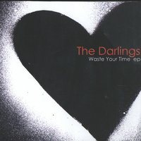 Waste Your Time EP — The Darlings
