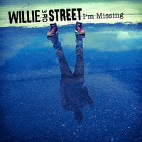 I'm Missing — Willie 3rd Street