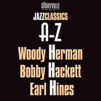 Storyville Presents The A-Z Jazz Encyclopedia-H — Woody Herman, Bobby Hackett Sextet & Quintet, Earl Hines Esquire All Stars