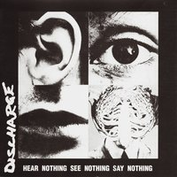 Hear Nothing See Nothing Say Nothing — Discharge