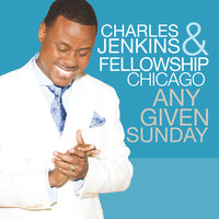 Any Given Sunday — Charles Jenkins & Fellowship Chicago
