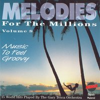 Melodies For The Millions Part 8 — The Gary Tesca Orchestra
